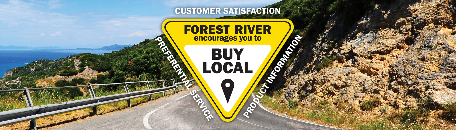 Forest River encourages you to buy local: customer satisfaction, preferential service, product information